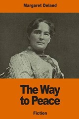The Way to Peace | Margaret Wade Campbell Deland |