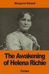 The Awakening of Helena Richie | Margaret Wade Campbell Deland |