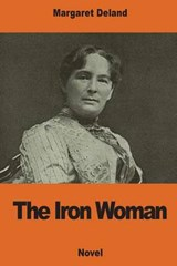 The Iron Woman | Margaret Wade Campbell Deland |