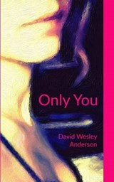 Only You | David Wesley Anderson |