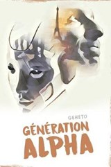 Generation Alpha | Geheto |