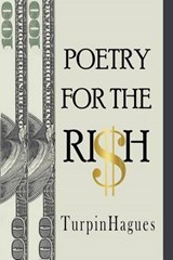 Poetry for the Ri$h | Turpin Hagues |