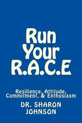 Run Your R.A.C.E | Dr Sharon Johnson |