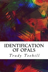 Identification of Opals | Trudy Toohill |