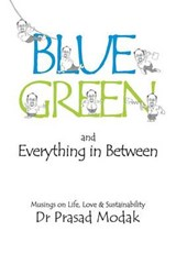 Blue, Green and Everything in Between | Prasad Modak |