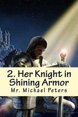 Her Knight in Shining Armor | Michael Peters |