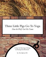 Three Little Pigs Go to Yoga | Ma Alex Iglecia |