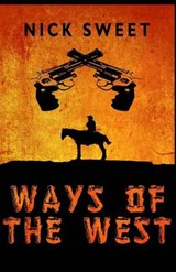 Ways of the West | Nick Sweet |