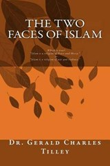 The Two Faces of Islam | Gerald Charles Tilley |