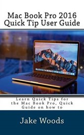 MAC Book Pro 2016 Quick Tip User Guide