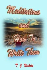 Meditations and How to Write Them | T. J. Nichols |