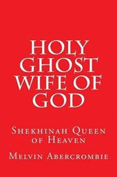 Holy Ghost Wife of God