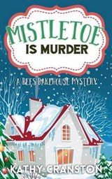 Mistletoe Is Murder | Kathy Cranston |