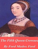 The Fifth Queen Crowned | Ford Madox Ford |