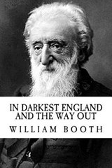 In Darkest England and the Way Out | William Booth |