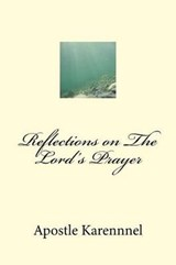 Reflections on the Lord's Prayer | Apostle Karennnel |