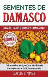 Sementes De Damasco – Cura Do Câncer Com a Vitamina B17?