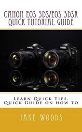 Canon Eos 5ds/Eos 5dsr Quick Tutorial Guide