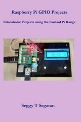 Raspberry Pi Gpio Projects | Seggy T. Segaran |
