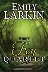 The Fey Quartet | Emily Larkin |