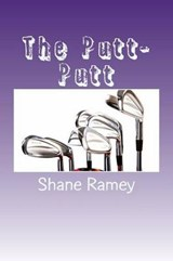 The Putt-Putt | Shane Ramey |