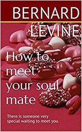 How to meet your soul mate: There is someone very special waiting to meet you