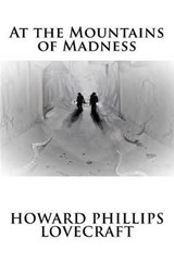 At the Mountains of Madness | Howard Phillips Lovecraft |