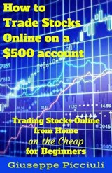 How to Trade Stocks Online on a $500 Account | Giuseppe Picciuli |
