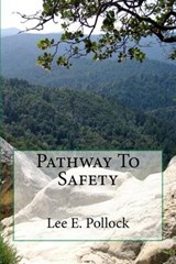 Pathway to Safety | Lee E. Pollock |