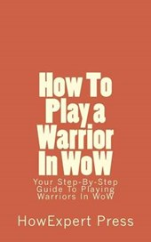 How to Play a Warrior in Wow