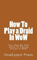 How to Play a Druid in Wow | auteur onbekend |