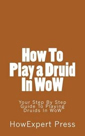 How to Play a Druid in Wow