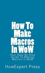 How to Make Macros in Wow | auteur onbekend |