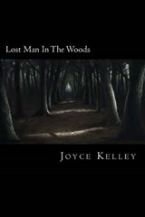 Lost Man in the Woods | Joyce Kelley |