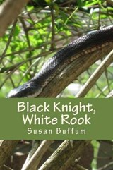 Black Knight, White Rook | Susan Buffum |