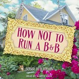 How Not to Run a B&b | Bobby Hutchinson |