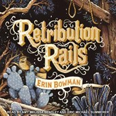 Retribution Rails | Erin Bowman |