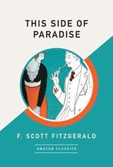 This Side of Paradise (AmazonClassics Edition) | F. Scott Fitzgerald |