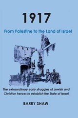 1917. from Palestine to the Land of Israel. | Barry Shaw |