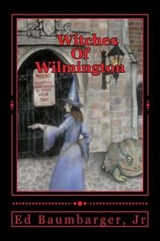 Witches of Wilmington | Baumbarger, Ed, Jr. |