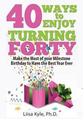 40 Ways to Enjoy Turning Forty