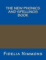 The New Phonics and Spellings Book | Fidelia Nimmons |