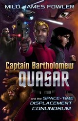 Captain Bartholomew Quasar | Milo James Fowler |