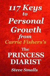 117 Keys to Personal Growth from 'The Princess Diarist' by Carrie Fisher