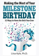 Making the Most of Your Milestone Birthday | Liisa Kyle |
