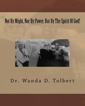 Not by Might, Nor by Power, but by the Spirit of God!