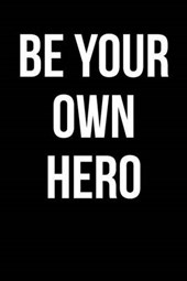 Be Your Own Hero Blank/Lined Journal