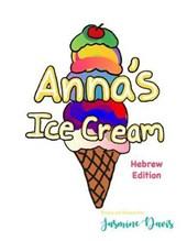 Anna's Ice Cream Hebrew Edition