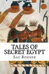 Tales of Secret Egypt | Sax Rohmer |