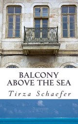 Balcony Above the Sea | Tirza Schaefer |